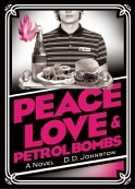 Original cover for D.D. Johnston's 2011 novel. Peace, Love & Petrol Bombs