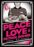 Original cover for D.D. Johnston's 2011 novel. Peace, Love & Petrol Bombs